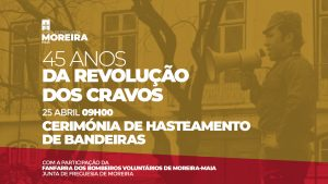 45 Anos da Revolução dos Cravos - Cerimónia de Hasteamento de Bandeiras